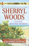 a-love-beyond-words-2-stories-by-sherryl-woods-and-raeanne-thayne